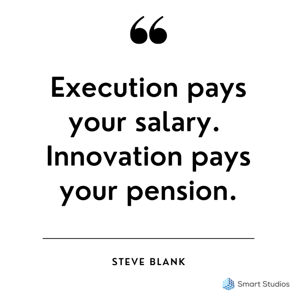 Execution Pays Your Salary. Innovation Pays Your Pension